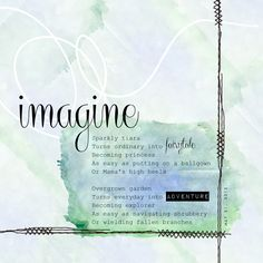 Five Minute Friday 5/31/13 - imagine #digiscrap #writing