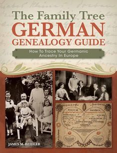 The Family Tree German Genealogy Guide: How to Trace Your Germanic Ancestry in Europe - James M.Explore Your German Ancestry! Genealogy Websites, Genealogy Research, Family Genealogy, Genealogy Forms, Genealogy Chart, Genealogy Humor, Family Tree Book, Family Trees, Family Tree Projects