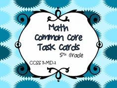 ($1.50) This common core resource contains 36 task cards with over 50 problems involving measurement conversion specifically written for and aligned to CCS...