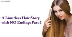 A Limitless hair story with no ending Part 2 - takes it to the next level . Know the Hair Stories a great inventions. #hairstory #hairstories #hairtrends  #shampoo #hairwig #hairsalon #addinghair #hairhealthbeauty #healthlyhair #hairstyles #longhair #invisablend #hairstranding #hairloss #hair #alopecia