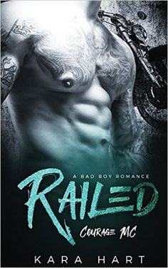 Railed: A Bad Boy Romance: (Courage MC) - Kindle edition by Kara Hart. Literature & Fiction Kindle eBooks @ Amazon.com.