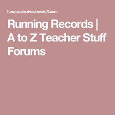 Running Records   A to Z Teacher Stuff Forums