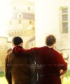 """Do you mean Merlin and Arthur are going to grow old together or Colin and Bradley?""-Bradley James"