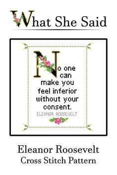 Eleanor Roosevelt Quote Easy Cross Stitch Pattern: No one can make you feel infe… – Trend Switchfoot Quotes 2019 Easy Cross Stitch Patterns, Simple Cross Stitch, Cross Stitch Designs, Cross Stitching, Cross Stitch Embroidery, Embroidery Patterns, Loom Patterns, Subversive Cross Stitches, Eleanor Roosevelt Quotes