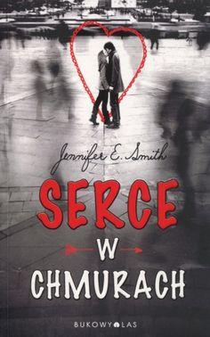 "Jennifer E. Smith, ""Serce w chmurach"", przeł. Cassandra Clare, Hadley, Film, Books, Movies, Movie Posters, Literatura, Movie, Films"