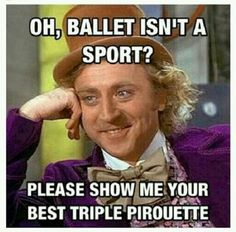 Haha in my creative writing class we are writing a poem about a sport and everyone said dance isn't a sport so I used words like grand jéte. It made them mad, but me as well because nothing rhymes with jéte.