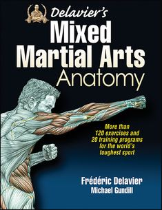 Best-selling author Frédéric Delavier takes on mixed martial arts, providing more than 120 exercises, 20 training programs, and advice on injury prevention for veteran and beginning fighters. Delavier's Mixed Martial Arts Anatomy is packed with full-color Krav Maga Kids, Learn Krav Maga, Martial Arts Techniques, Art Techniques, Kung Fu, Martial Arts Workout, Boxing Workout, Gym Workouts, Brazilian Jiu Jitsu