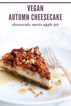 Apple pie meets creamy cheesecake in this seasonal dessert. This vegan autumn cheesecake is a fall must-try for any cheesecake aficionado out there. #vegan #cheesecake #fall #dessert