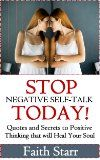 Stop Negative Self-Talk Today: Quotes and Secrets to Positive Thinking That Will Heal Your Soul (Self-Talk, Think Positive, Confidence, Self-Help, Self ... CDs, Self Confidence Workbook, Self-Esteem):Amazon:Kindle Store