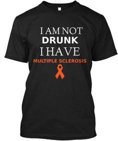 Multiple Sclerosis shirt | Teespring.  Wish I had one of these.  Could really use it lately