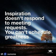 "#Repost @sumome with @repostapp  Nobody ever said ""I wish I had more meetings"". Inspiration doesn't respond to meeting requests. double tap if you agree #SumoMe #MRKTCanHelp #dowork #greatness #greatnessiswithinyou #life #livelifetothefullest"