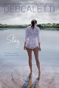 Stay by Author: Deb Caletti Reading level: Young Adult Ya Books, Book Club Books, Great Books, Books To Read, Book Nerd, Book Lists, Realistic Fiction, National Book Award, Let Her Go