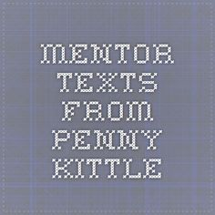 mentor texts from Penny Kittle