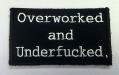 yep sounds right.thought it was funny. Sign Quotes, Funny Quotes, Funny Patches, Patch Pants, Pin And Patches, Pvc Patches, Biker Patches, Morale Patch, Badass Quotes