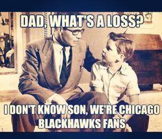 We're Chicago Blackhawks fans...