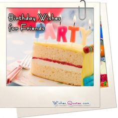 Happy Birthday Friend – Top 50 Friend's Birthday Wishes