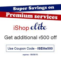 Super Savings On Premium #Services #Ishop #Elite Get additional Rs 500 off