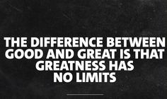 """Keep you mind focused on the goal at all times, now matter what. Don't just strive to be """"good"""" at something, strive to become """"great"""" at it.  You've been designed for greatness....why settle for less??  Work it....Live it....OWN IT!!!!"""