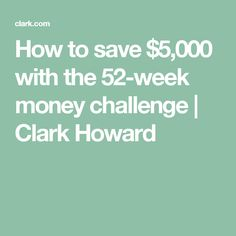 How to save $5,000 with the 52-week money challenge | Clark Howard