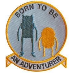 BORN TO BE AN ADVENTURER / Adventure Time patch / badge / applique / embroidered