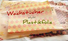 Wusstest du, dass du auch Wachstuch statt Plastikfolie benutzen kannst, um deine Lebenmittel frisch zu halten? Ich fand die Idee klasse und hab's probiert!