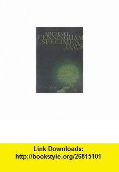 Specimen Days (9780374530082) Michael Cunningham , ISBN-10: 0374530084  , ISBN-13: 978-0374530082 ,  , tutorials , pdf , ebook , torrent , downloads , rapidshare , filesonic , hotfile , megaupload , fileserve