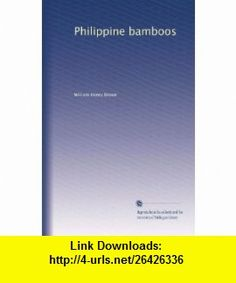 Philippine bamboos William Henry Brown ,   ,  , ASIN: B003YKF2W4 , tutorials , pdf , ebook , torrent , downloads , rapidshare , filesonic , hotfile , megaupload , fileserve
