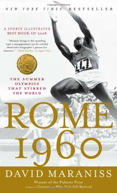 Rome 1960: The Olympics That Stirred the World by David Maraniss