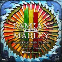 Skrillex & Damian 'Jr Gong' Marley - Make It Bun Dem by Skrillex on SoundCloud