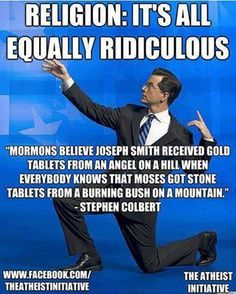 god is ridiculous Atheist Agnostic, Atheist Quotes, Fear Of Women, Athiest, German People, Burning Bush, Anti Religion, My Values, Stephen Colbert