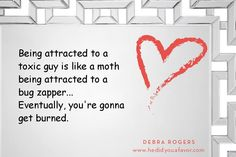 By building a healthier relationship with you, you'll attract healthier #relationships with others. #XO #DebraRogers