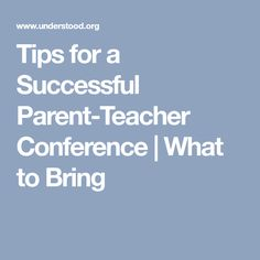 Tips for a Successful Parent-Teacher Conference | What to Bring