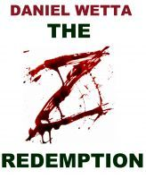 The Z Redemption, an ebook by Daniel Wetta at Smashwords
