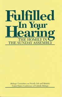 Fulfilled in Your Hearing: The Homily in the Sunday Assembly by USCCB Publishing | Catholic Shopping .com