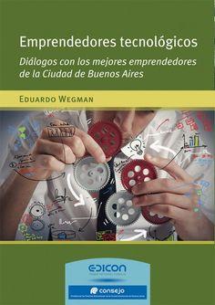 El nuevo libro de Eduardo Wegman, Edicon. Novedad octubre 2016. Patricia Iacovone Agente.