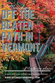 No matter the season of Fall, Winter, Summer or Spring, if you're going to go on vacation or traveling to or even moving to Vermont, you'll find our list of things to do in Vermont awesome if you love the off the beaten path suggestions. New England States, New England Travel, Weekend In New England, Utah, Places To Travel, Travel Destinations, Places To Go, Arizona, Canada Travel