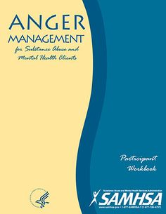 Anger Management for Substance Abuse and Mental Health Clients: Participant Workbook