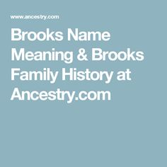 Brooks Name Meaning & Brooks Family History at Ancestry.com