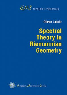Spectral theory in Riemannian geometry / Olivier Lablée