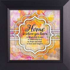 Home Is Where You Learn To Laugh and Dream Framed Art