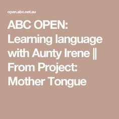 ABC OPEN: Learning language with Aunty Irene || From Project: Mother Tongue