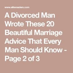 A Divorced Man Wrote These 20 Beautiful Marriage Advice That Every Man Should Know - Page 2 of 3