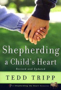 """""""Shepherding a Child's Heart"""" by Tedd Tripp"""