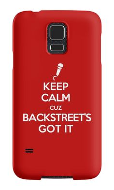 Black Friday has landed. 35% off Hoodies & Sweatshirts. 20% off everything else. Use BLKFRIDAY | Keep Calm Cuz Backstreet's Got It Samsung Galaxy Cases & Skins - backstreet boys, bsb, nick carter, brian littrell, aj mclean, kevin richardson, howie, pop, 90s, 1990s
