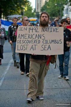 """""""IN 1492 NATIVE AMERICANS DISCOVERED COLUMBUS LOST AT SEA."""" 