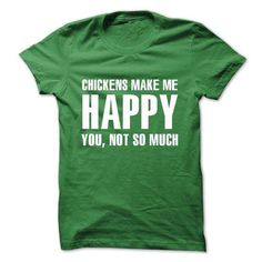 Chickens make me happy T Shirts, Hoodies. Get it now ==► https://www.sunfrog.com/LifeStyle/Chickens-make-me-happy.html?57074 $23