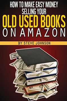 How To Make Easy Money Selling Your Old Used Books On Amazon by Steve Johnson http://www.amazon.com/dp/1482717204/ref=cm_sw_r_pi_dp_clrVwb02PS2XR