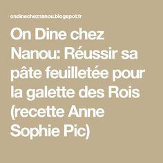 On Dine chez Nanou: Réussir sa pâte feuilletée pour la galette des Rois (recette Anne Sophie Pic)