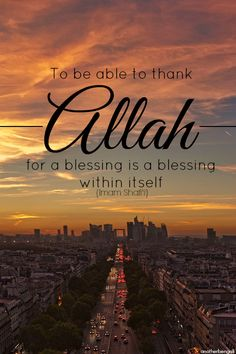 """To be able to thank Allah Subhanahu wa Ta'ala for a blessing is a blessing…"