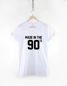 Made In The 90s T-Shirt  Born 90 s Baby Birthday T Shirt 1990